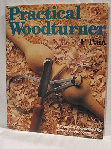 The Practical Wood Turner (0806969806) by F. Pain; James A. Jacobson