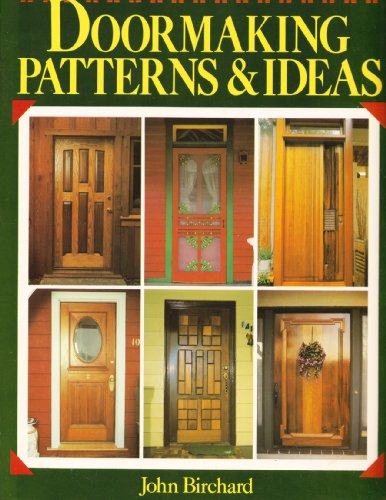 Doormaking Patterns and Ideas: Birchard, John