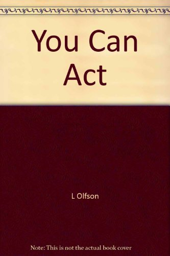 You can act! [Jan 01, 1971] Olfson,: Olfson, Lewy