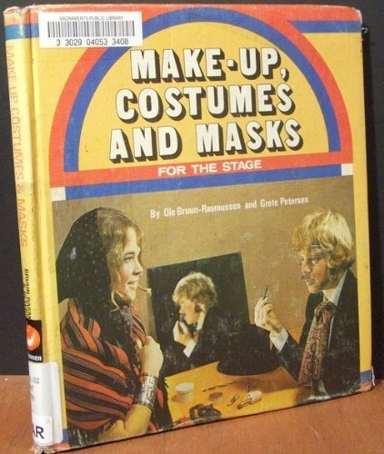 Make-Up, Costumes, and Masks for the Stage: Bruun-Rasmussen, Jens Ole,