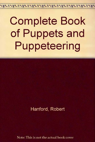 9780806970325: Complete Book of Puppets and Puppeteering