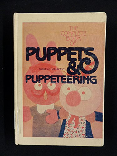 9780806970332: The complete book of puppets & puppeteering