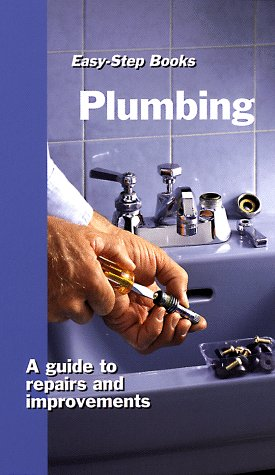 Plumbing: A Guide to Repairs and Improvements (Easy-Step Series): Jeff Beneke