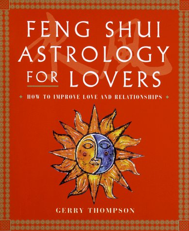 9780806970608: Feng Shui Astrology for Lovers: How to Improve Love and Relationships