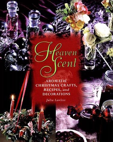 9780806970622: Heaven Scent: Aromatic Christmas Crafts, Recipes, and Decorations