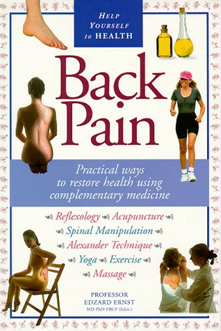 Back Pain: Practical Ways To Restore Health: Ernst, Edzard