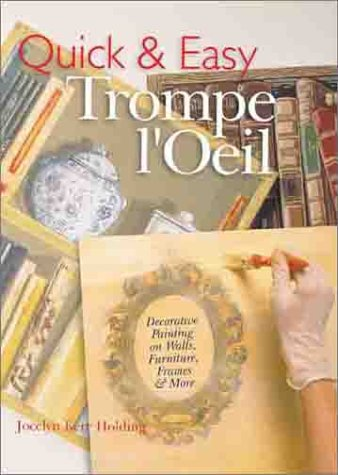 9780806971384: Quick & Easy Trompe L'Oeil: Decoratve Painting on Walls, Furniture, Frames & More
