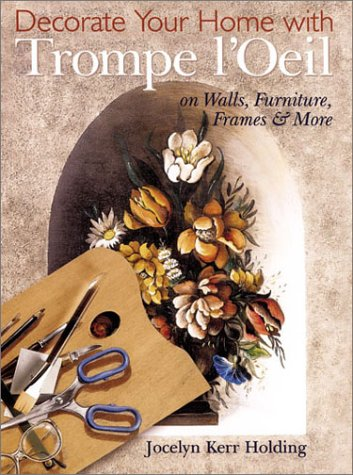 9780806971414: Decorate Your Home with Trompe L'oeil: On Walls, Furniture, Frames & More