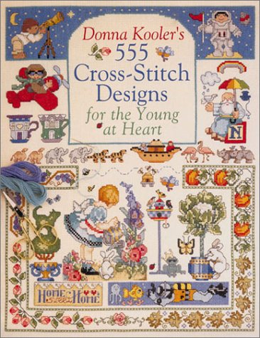 9780806971889: Donna Kooler's 555 Cross-Stitch Designs for the Young at Heart