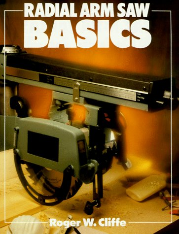 9780806972183: Radial Arm Saw Basics (Basics Series)
