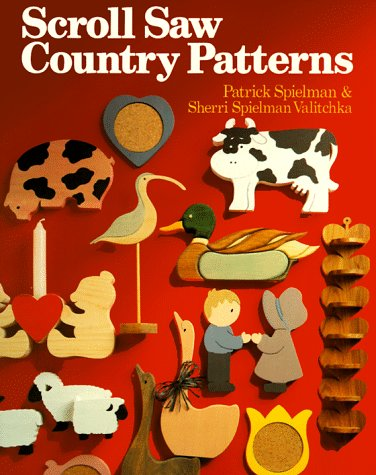 Scroll Saw Country Patterns (0806972203) by Patrick Spielman; Sherri Spielman Valitchka