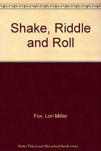 Shake, Riddle, and Roll: Lori Miller-Fox; Illustrator-Sanford