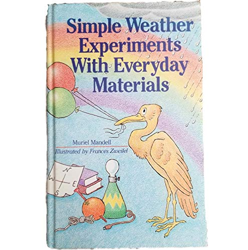 9780806972961: Simple Weather Experiments With Everyday Materials