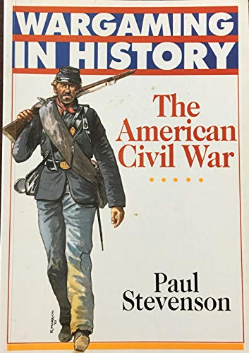 9780806973289: The American Civil War (Wargaming in History)