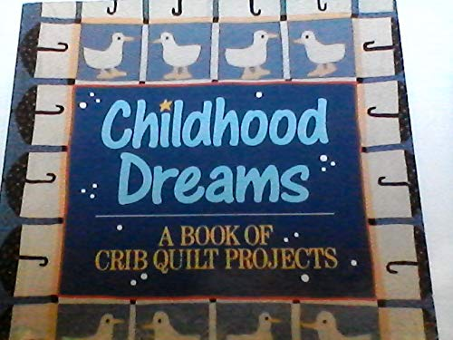 9780806973432: Childhood Dreams: A Book of Crib Quilt Projects