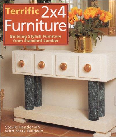 9780806973494: Terrific 2x4 Furniture: Building Stylish Furniture From Standard Lumber