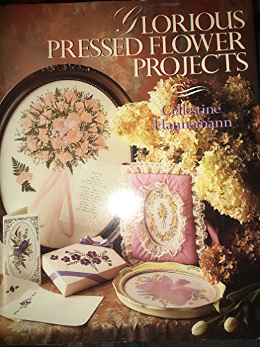 9780806973500: Glorious Pressed Flower Projects