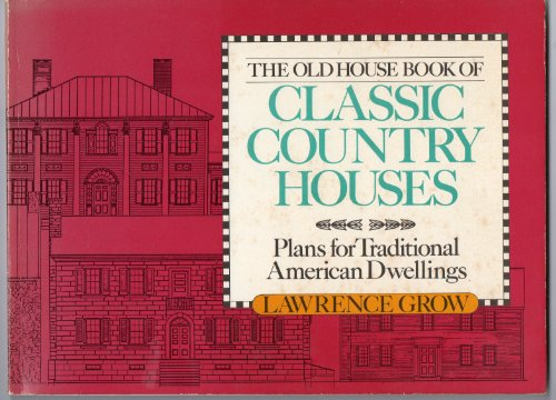 9780806974163: Old House Book of Classic Country Houses: Plans for Traditional American Dwellings