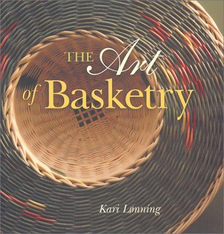 The Art of Basketry: Lonning, Kari
