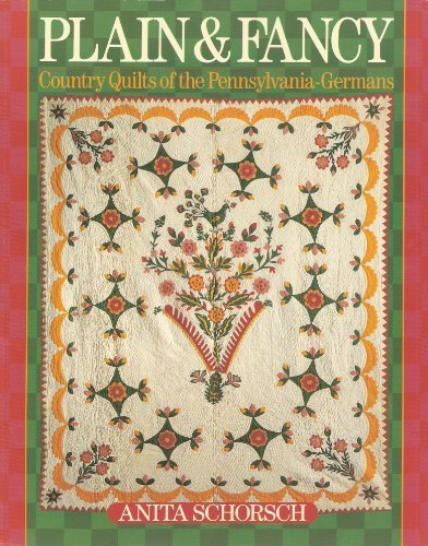 Plain & Fancy. Country Quilts of the Pennsylvania-Germans