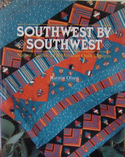 9780806974385: Southwest by Southwest: Native American and Mexican Quilt Designs