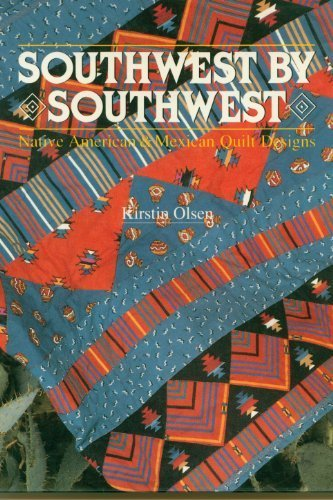 9780806974392: Southwest by Southwest: Native American and Mexican Quilt Designs