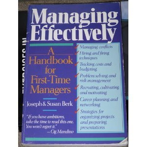 Managing Effectively: A Handbook for First Time: Berk, Joseph; Berk,