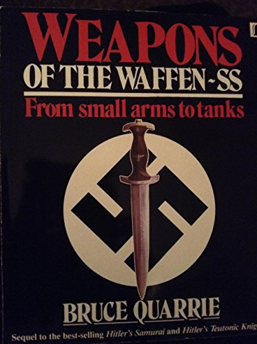 Weapons of the Waffen-Ss: From Small Arms to Tanks (0806974729) by Bruce Quarrie