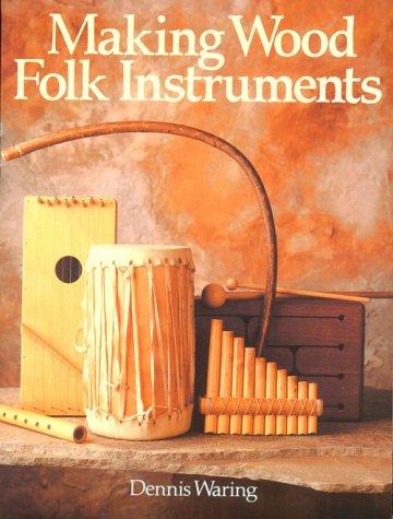 9780806974828: Making Wood Folk Instruments