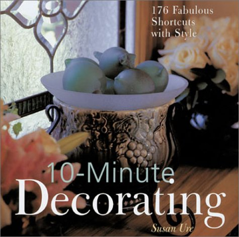 9780806974835: 10-Minute Decorating: 176 Fabulous Shortcuts with Style