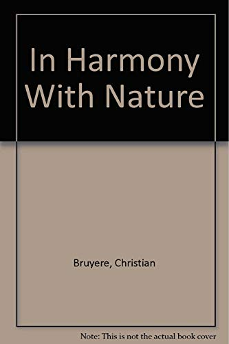 In Harmony With Nature: Bruyere, Christian