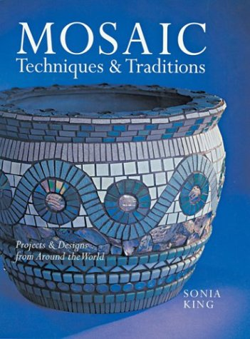9780806975771: Mosaic Techniques & Traditions: Projects & Designs from Around the World