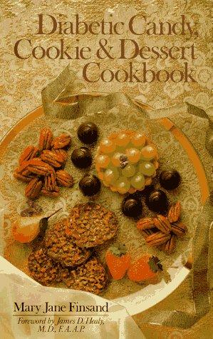 Diabetic Candy, Cookie & Dessert Cookbook.: FINSAND, MARY JANE
