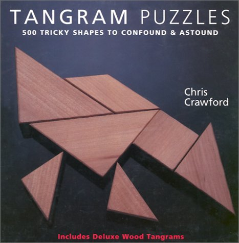9780806975894: Tangram Puzzles: 500 Tricky Shapes to Confound & Astound/ Includes Deluxe Wood Tans: 500 Tricky Shapes to Confound and Astound