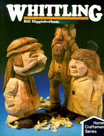9780806975986: Whittling (Home craftsmen series)
