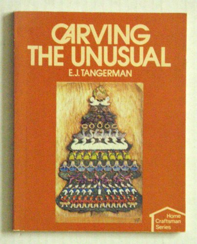 9780806976327: Carving the Unusual (Home craftsman series)