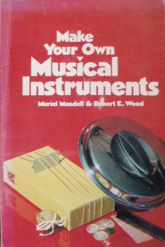 9780806976587: Make Your Own Musical Instruments