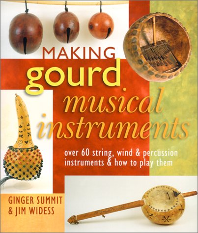 9780806976839: Making Gourd Musical Instruments: Over 60 String, Wind & Percussion Instruments & How to Play Them