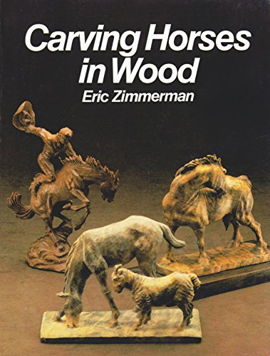 Carving Horses in Wood (Home craftsman series): Eric Zimmerman