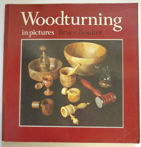 Woodturning in Pictures: Bruce Boulter