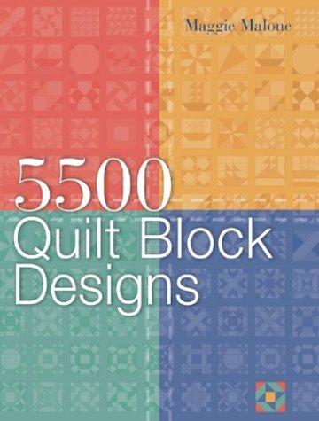 5,500 Quilt Block Designs: Malone, Maggie