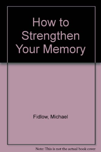 9780806978086: How to Strengthen Your Memory