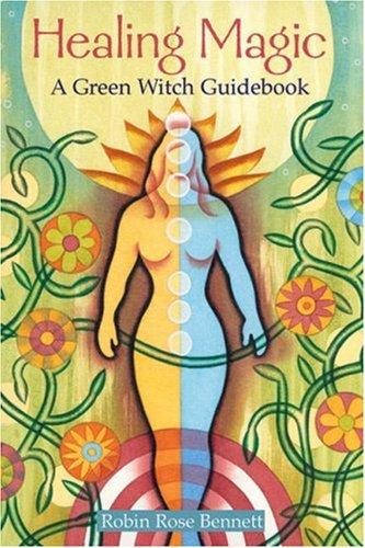 9780806978710: Healing Magic: A Green Witch Guidebook