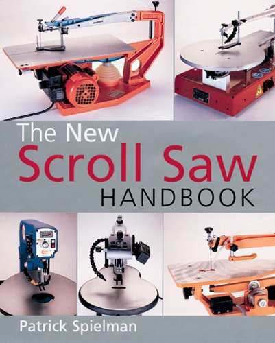New Scroll Saw Handbook: Spielman, Patrick