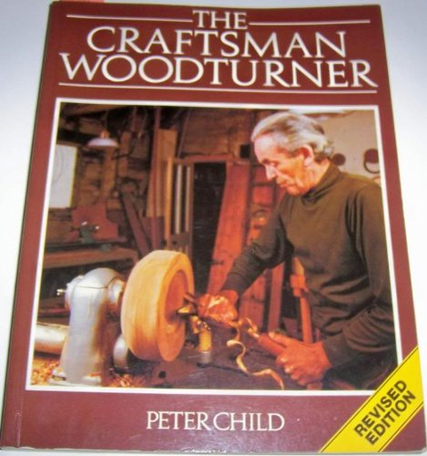 9780806978826: The Craftsman Woodturner
