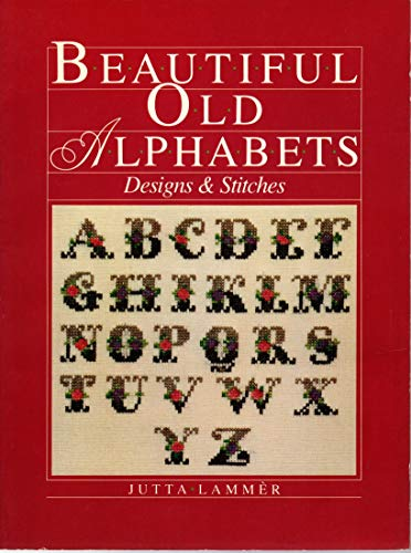Beautiful Old Alphabets: Designs and Stitches (English: Jutta Lammer