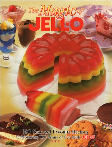 9780806979212: The Magic of JELL-O: 100 New and Favorite Recipes Celebrating 100 Years of Fun with JELL-O