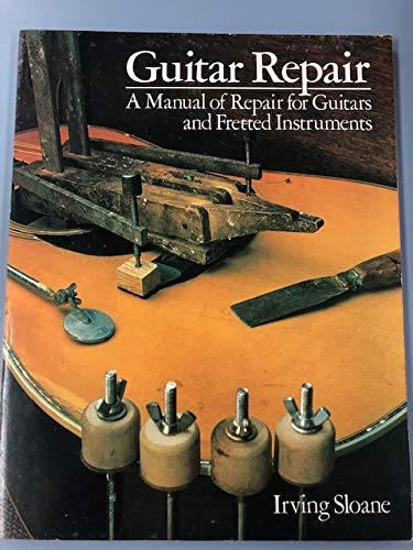 9780806979342: Guitar Repair: A Manual of Repair for Guitars and Fretted Instruments