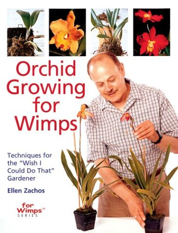 Orchid Growing for Wimps: Techniques for the