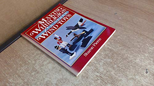 9780806979809: Making Whirligigs and Other Wind Toys